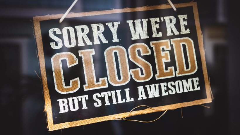 Sorry we are closed. © Pexels