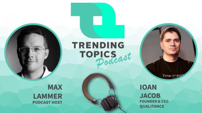 Podcast-Host Max Lammer im Gespräch mit Ioan Jacob, CEO und Gründer von Qualitance © Trending Topics