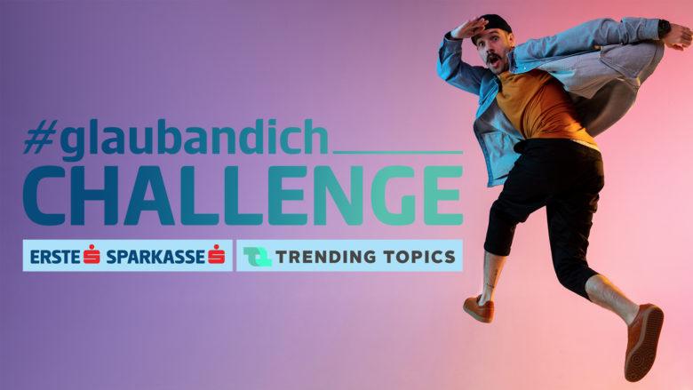 #glaubandich-Challenge 2020. © Adobe Stock, Erste Bank & Sparkasse, Trending Topics