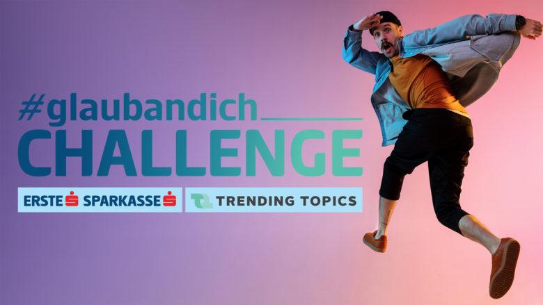 #glaubandich-Challenge 2020. © Adobe Stock, Erste Bank & Sparkassen, Trending Topics
